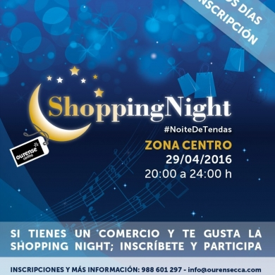 El 22 de marzo finaliza el plazo de inscripcion para la IV Shopping Night de Ourense Centro